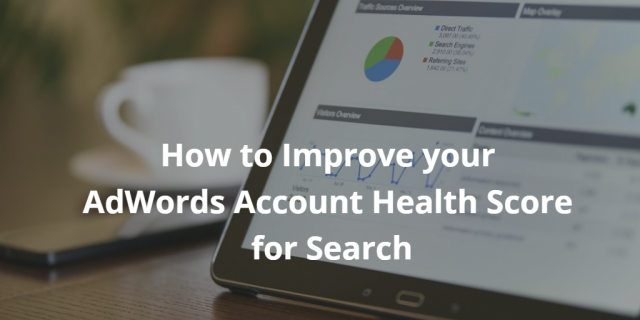 How To Improve Your AdWords Account Health Score for Search