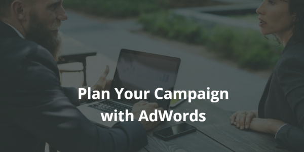 Plan Your Campaign with AdWords