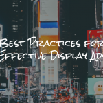 Making Effective Display Ads – Google Best Practices
