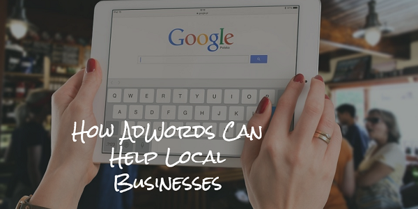 How AdWords Can Help Local Businesses