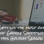 Google Shopping Holiday Season Preparations