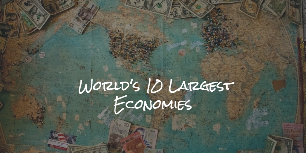 World's 10 Largest Economies