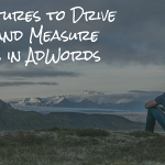 New Features to Drive Sales and Measure Results in AdWords