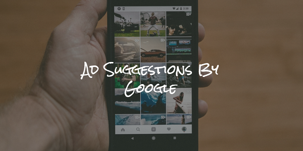 Ad Suggestions by Google in AdWords