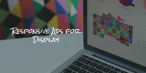 Introducting Responsive Ads for Display